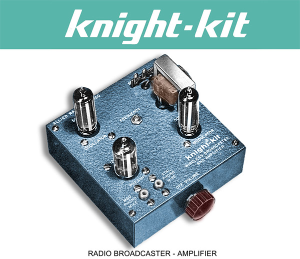 Complete Info! Get the Manual! - Knight-Kit Radio
